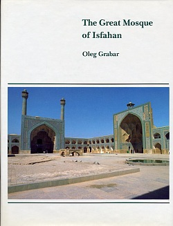 The Great Mosque of Isfahan, Oleg Grabar