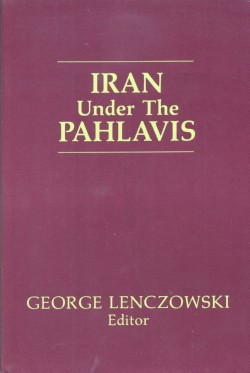 Iran under the Pahlavis, Lenczowski, George (editor)