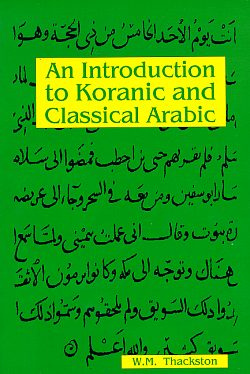 An Introduction to Koranic & Classical Arabic, Thackston, Wheeler M.