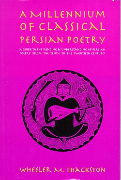 A Millennium of Classical Persian Poetry, Thackston, Wheeler M.