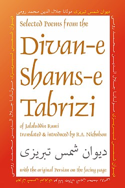 Selected Poems from the Divan-e Shams-e Tabrizi, Rumi, Jalaleddin