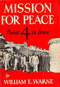 Mission for Peace: Point 4 in Iran, Warne, William