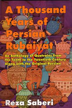 A Thousand Years of Persian Rubiyyat, Saberi, Reza