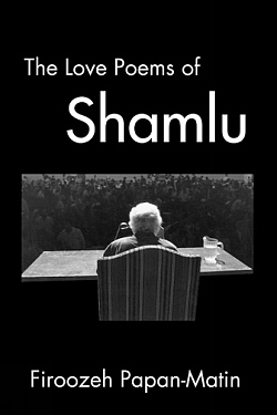 The Love Poems of Ahmad Shamlu, Shamlu, Ahmad