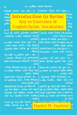 Introduction to Syriac: Key to Exercises & English-Syriac Vocabulary, Gurtner, Daniel