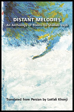 Image for Distant Melodies. An Anthology of Poems by Shadab Vajdi