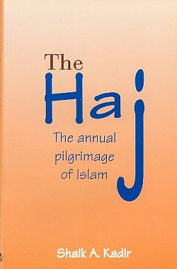 Image for The Haj: the Annual Pilgrimage of Islam