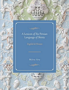 A Lexicon of the Persian Language of Shiraz