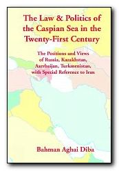 Law & Politics of the Caspian Sea in the Twenty-First Century