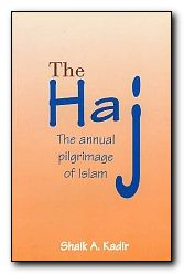 The Haj: The Annual Pilgrimage of Islam